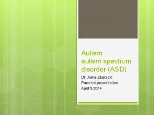Autism autism spectrum disorder ASD Dr Anne Zbaracki
