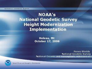 NOAAs National Geodetic Survey Height Modernization Implementation Helena