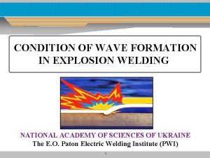 CONDITION OF WAVE FORMATION IN EXPLOSION WELDING NATIONAL