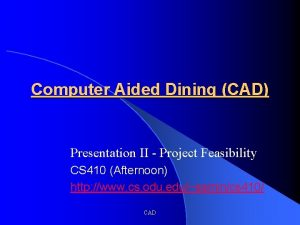 Computer Aided Dining CAD Presentation II Project Feasibility