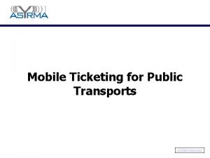 Mobile Ticketing for Public Transports ASYRMA White paper