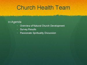 Church Health Team Agenda Overview of Natural Church