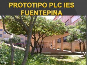 PROTOTIPO PLC IES FUENTEPIA PROTOTIPO PLC IES FUENTEPIA