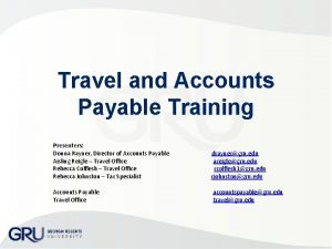 Travel and Accounts Payable Training Presenters Donna Rayner