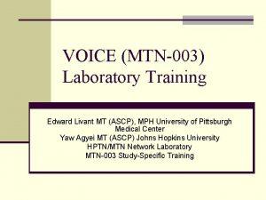 VOICE MTN003 Laboratory Training Edward Livant MT ASCP