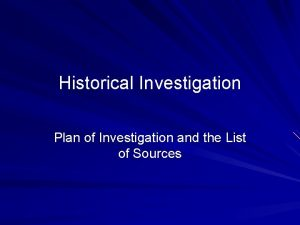 Historical Investigation Plan of Investigation and the List