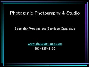 Photogenic Photography Studio Specialty Product and Services Catalogue