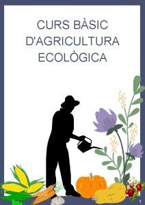 CURS BSIC DAGRICULTURA ECOLGICA 1 CURS BSIC DAGRICULTURA