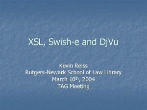 XSL Swishe and Dj Vu Kevin Reiss RutgersNewark
