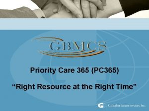 Priority Care 365 PC 365 Right Resource at