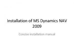 Installation of MS Dynamics NAV 2009 Concise installation