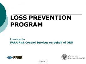 LOSS PREVENTION PROGRAM Presented by FARA Risk Control