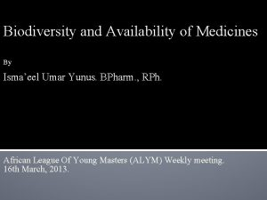 Biodiversity and Availability of Medicines By Ismaeel Umar