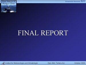 FINAL REPORT Institut fr Meteorologie und Klimatologie Dipl