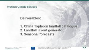 1 Typhoon Climate Services Deliverables 1 China Typhoon