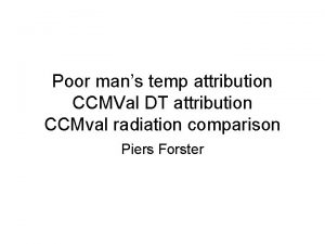Poor mans temp attribution CCMVal DT attribution CCMval