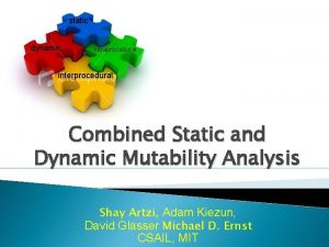 static dynamic intraprocedural interprocedural Combined Static and Dynamic