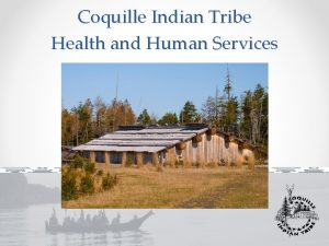 Coquille Indian Tribe Health and Human Services Coquille