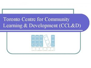 Toronto Centre for Community Learning Development CCLD Strong