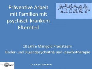 Prventive Arbeit mit Familien mit psychisch krankem Elternteil