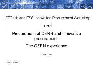 HEPTech and ESS Innovation Procurement Workshop Lund Procurement