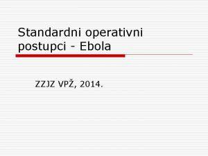 Standardni operativni postupci Ebola ZZJZ VP 2014 Rizine