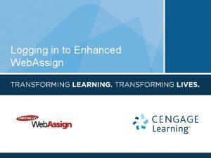 Logging in to Enhanced Web Assign Enhanced Web