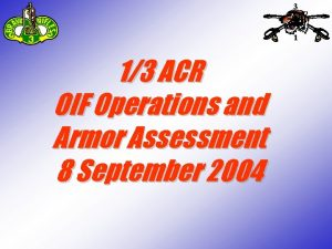 3 1 13 ACR OIF Operations and Armor