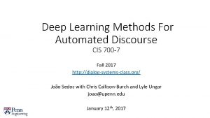 Deep Learning Methods For Automated Discourse CIS 700