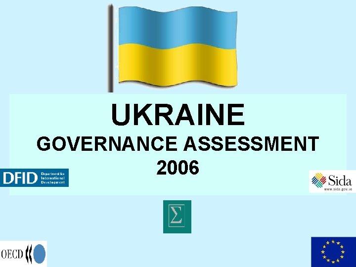 UKRAINE GOVERNANCE ASSESSMENT 2006 Sigma Ukraine governance assessment