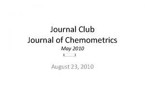 Journal Club Journal of Chemometrics May 2010 August
