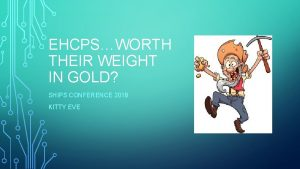 EHCPSWORTH THEIR WEIGHT IN GOLD SHIPS CONFERENCE 2018