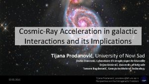 CosmicRay Acceleration in galactic Interactions and its Implications