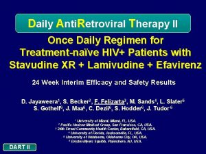 Daily Anti Retroviral Therapy II Once Daily Regimen