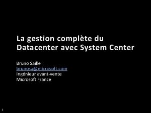 La gestion complte du Datacenter avec System Center