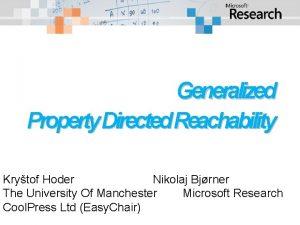 Generalized Property Directed Reachability Krytof Hoder Nikolaj Bjrner