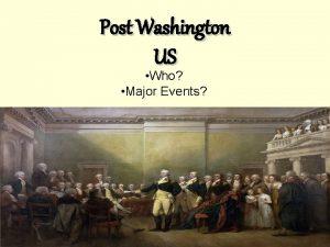 Post Washington US Who Major Events Washington Steps