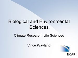 Biological and Environmental Sciences Climate Research Life Sciences