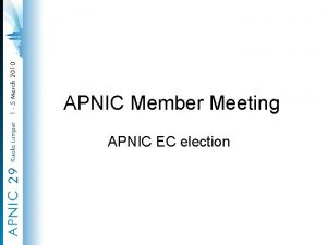 APNIC Member Meeting APNIC EC election APNIC EC