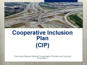 Cooperative Inclusion Plan CIP Connecting Regional Highway Transportation