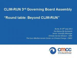 CLIMRUN 3 rd Governing Board Assembly Round table
