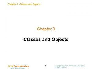 Chapter 3 Classes and Objects Chapter 3 Classes