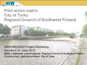 Pilot action matrix City of Turku Regional Council