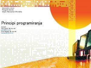 Univerzitet u Zenici Pedagoki fakultet Odsjek Matematikainformatika Principi