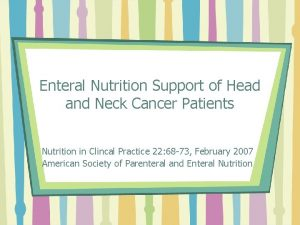 Enteral Nutrition Support of Head and Neck Cancer