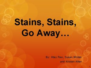 Stains Go Away By Htay Paw Susan Winter