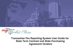Transaction Fee Reporting System User Guide for State