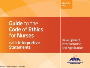 2015 American Nurses Association PURPOSE AND EVOLUTION OF
