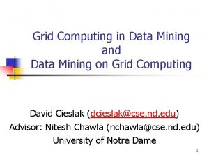 Grid Computing in Data Mining and Data Mining