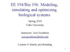 EE 194Bio 196 Modeling simulating and optimizing biological